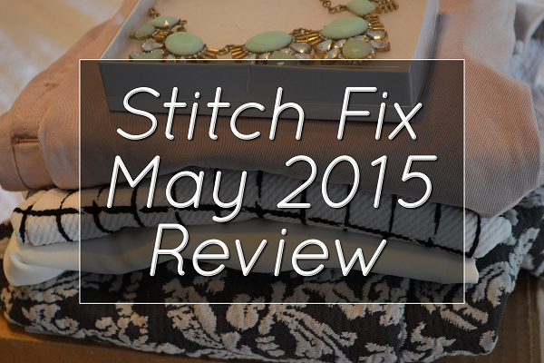 Stitch Fix Review #3: May 2015