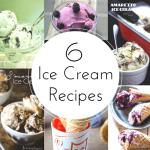 Recipe Roundup: 6 Ice Cream Recipes