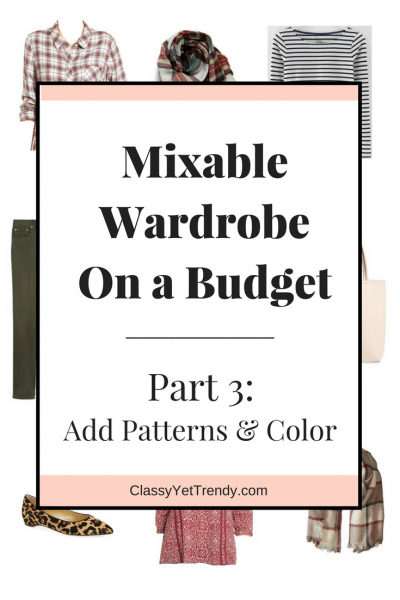 "Create a Mixable Wardrobe On a Budget Series: Part 3 ""Adding Patterns & Color"""