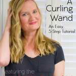 How To Use a Curling Wand: An Easy, 5-Step Tutorial
