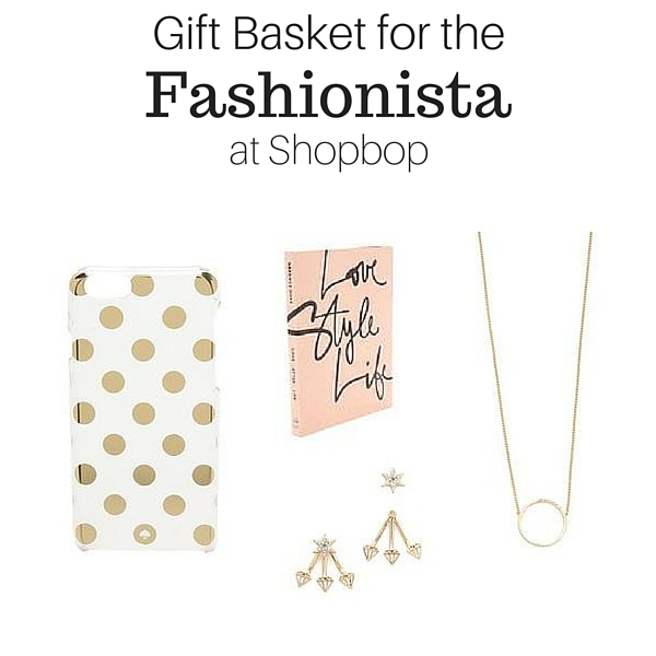 Gift Basket for the Fashionista