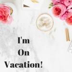 I'm On Vacation