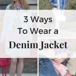 3 Ways To Wear a Denim Jacket (Trendy Wednesday Link-up #70)