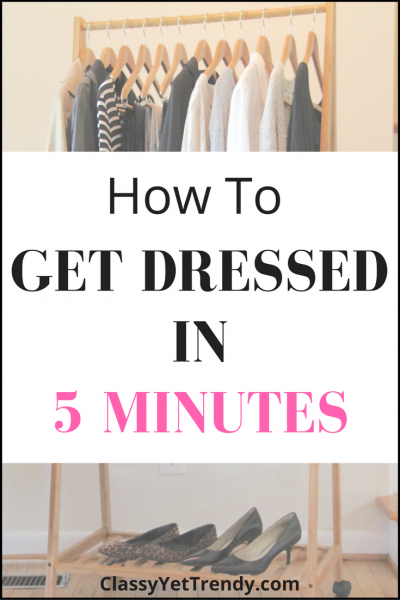 How To Get Dressed In 5 Minutes