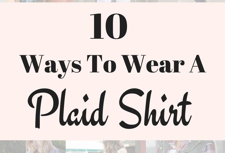 10 Ways To Wear A Plaid Shirt
