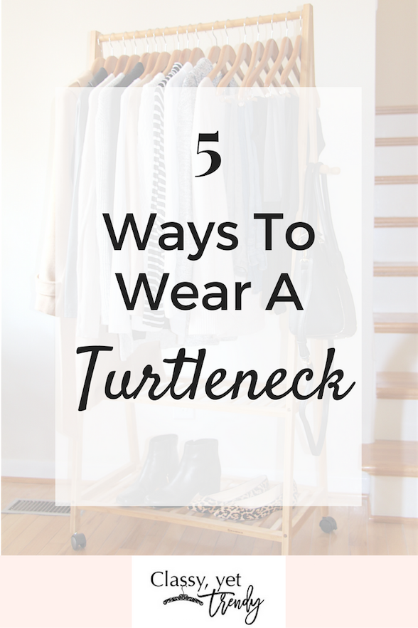 5 Ways To Wear a Turtleneck