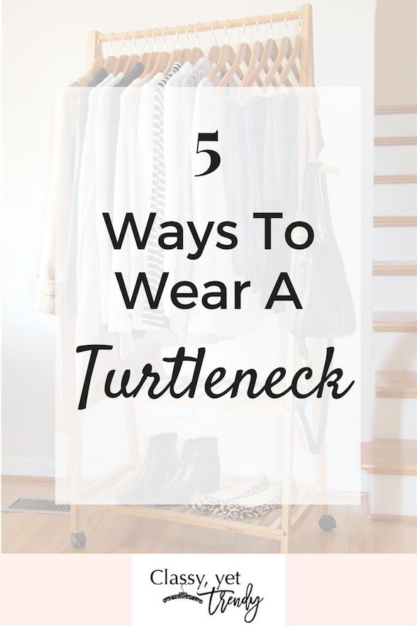 5 Ways To Wear a Turtleneck
