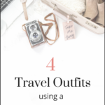 4 Travel Outfits Using A Capsule Wardrobe