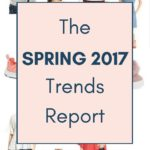 The Spring 2017 Trends Report