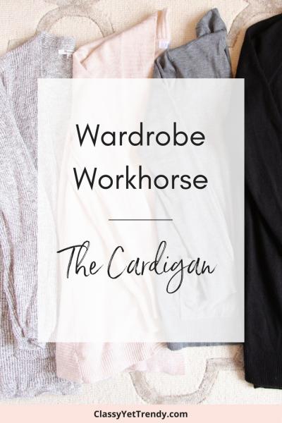 Wardrobe Workhorse - The Cardigan