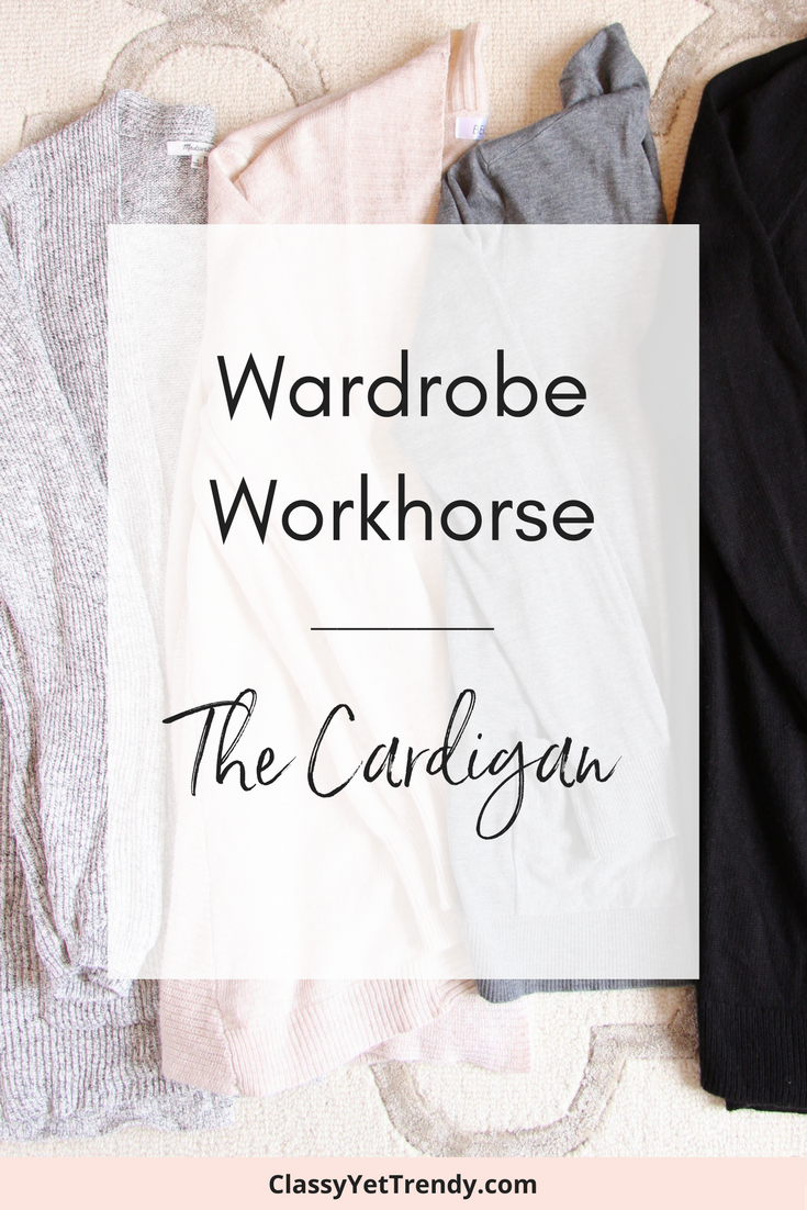 Wardrobe Workhorse - The Cardigan