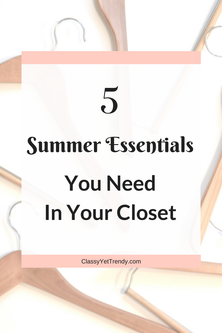 5 Summer Essentials You Need In Your Closet