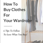 How To Buy Clothes With No Regrets
