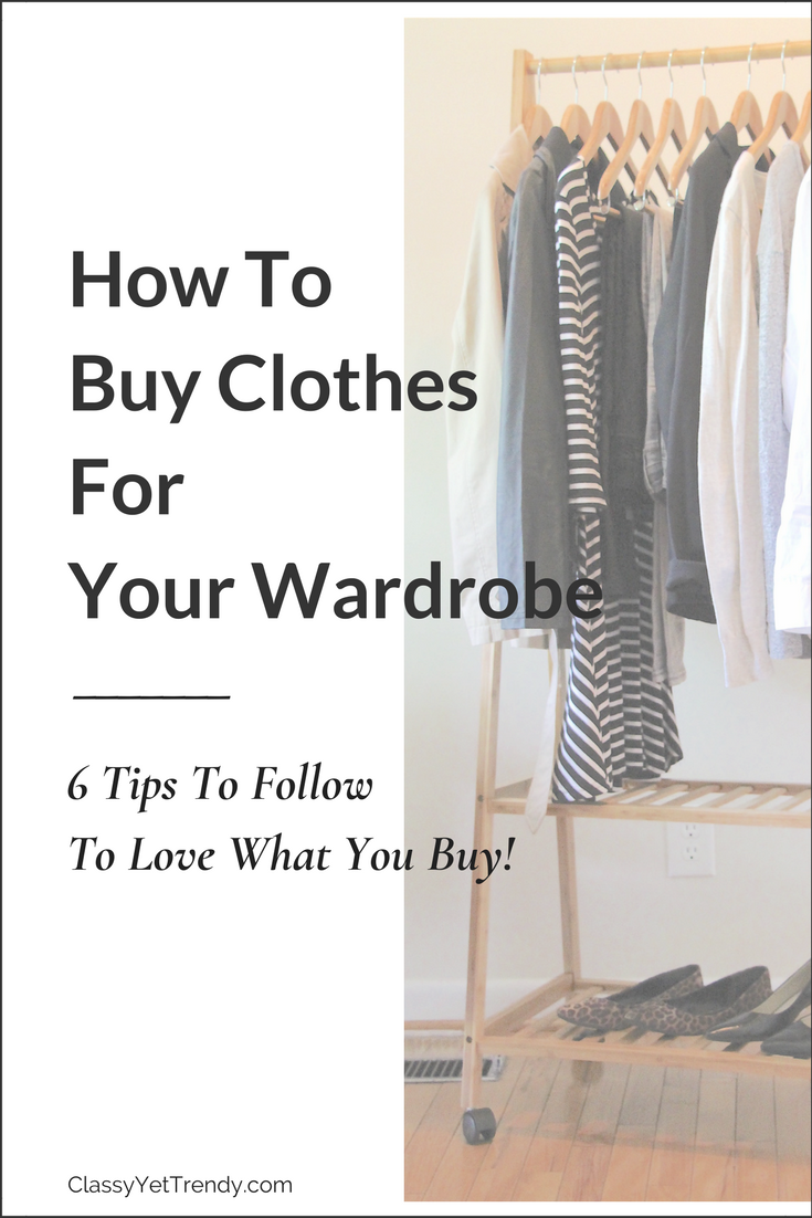 How To Buy Clothes For Your Wardrobe- 6 Tips To Follow-