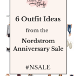 6 Outfit Ideas From The Nordstrom Anniversary Sale #NSALE