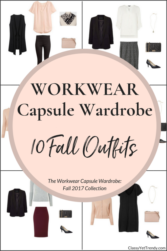 Workwear Capsule Wardrobe - 10 Fall 2017 Outfits-