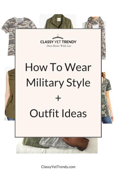 How To Wear Military Style + Outfit Ideas