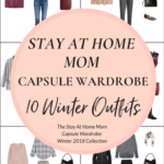 Create a Stay At Home Mom Capsule Wardrobe: 10 Winter 2018 Outfits