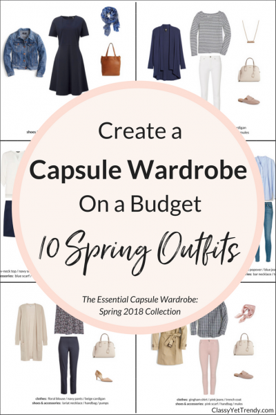 Create a Capsule Wardrobe On a Budget - 10 Spring 2018 Outfits