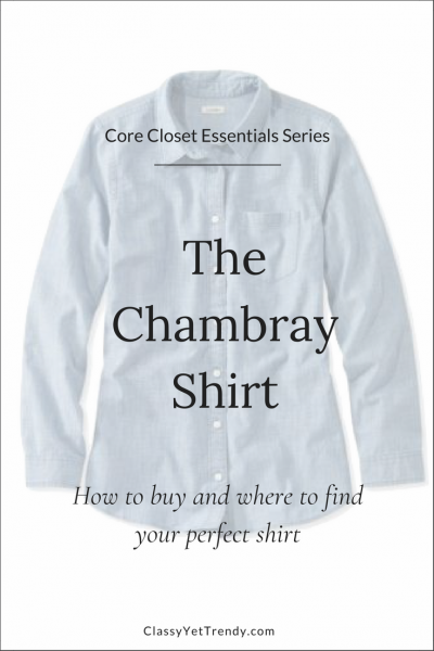 Core Closet Essential: The Chambray Shirt (Trendy Wednesday #155)
