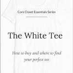 Core Closet Essential: The White Tee (Trendy Wednesday #154)