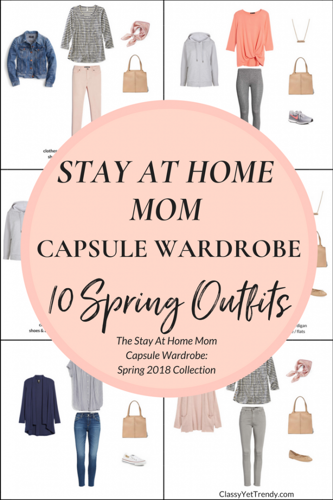 Stay At Home Mom Capsule Wardrobe - 10 Spring 2018 Outfits