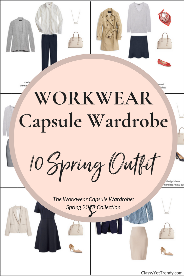Workwear Capsule Wardrobe - 10 Spring 2018 Outfits