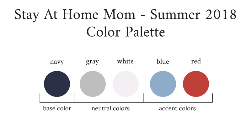 Stay At Home Mom Capsule Wardrobe Summer 2018 Color Palette