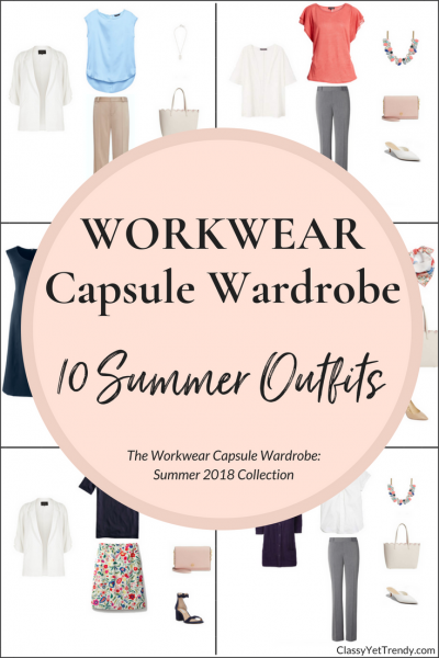 Workwear Capsule Wardrobe - 10 Summer 2018 Outfits