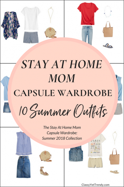 Stay At Home Mom Capsule Wardrobe - 10 Summer 2018 Outfits