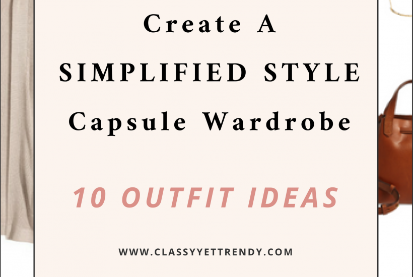 Create a Simplified Style Capsule Wardrobe - 10 Outfit Ideas