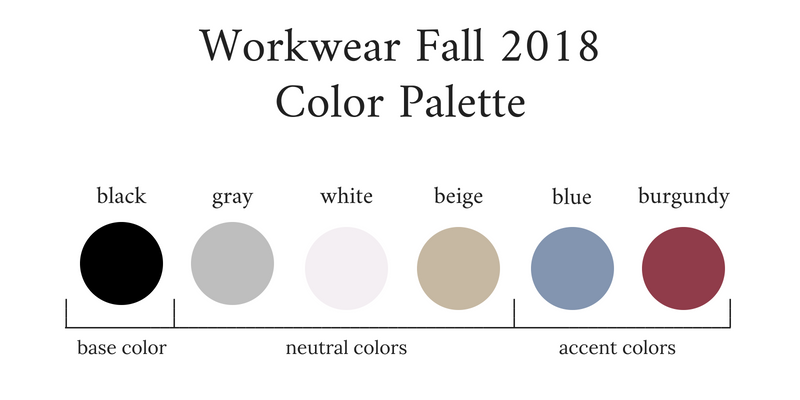 Workwear Capsule Wardrobe Fall 2018 Color Palette