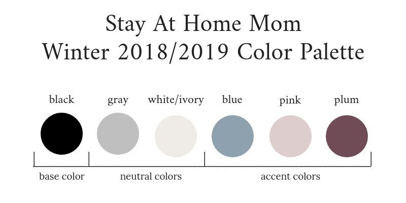 Stay At Home Mom Capsule Wardrobe Winter 2018-2019 Color Palette
