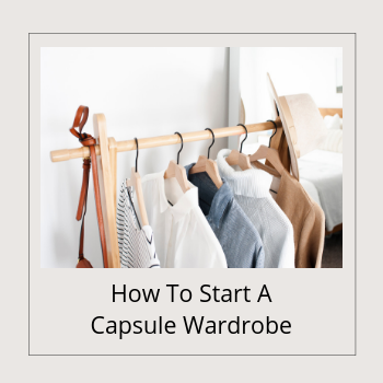 BANNER - How To Start A Capsule Wardrbe