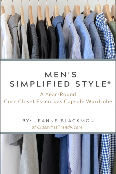 Men's Simplified Style®: A Year-Round Core Closet Essentials Capsule Wardrobe