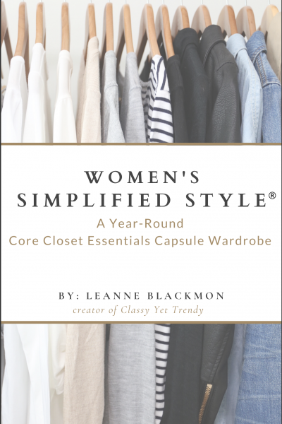 Women's Simplified Style: A Year-Round Core Closet Essentials Capsule Wardrobe