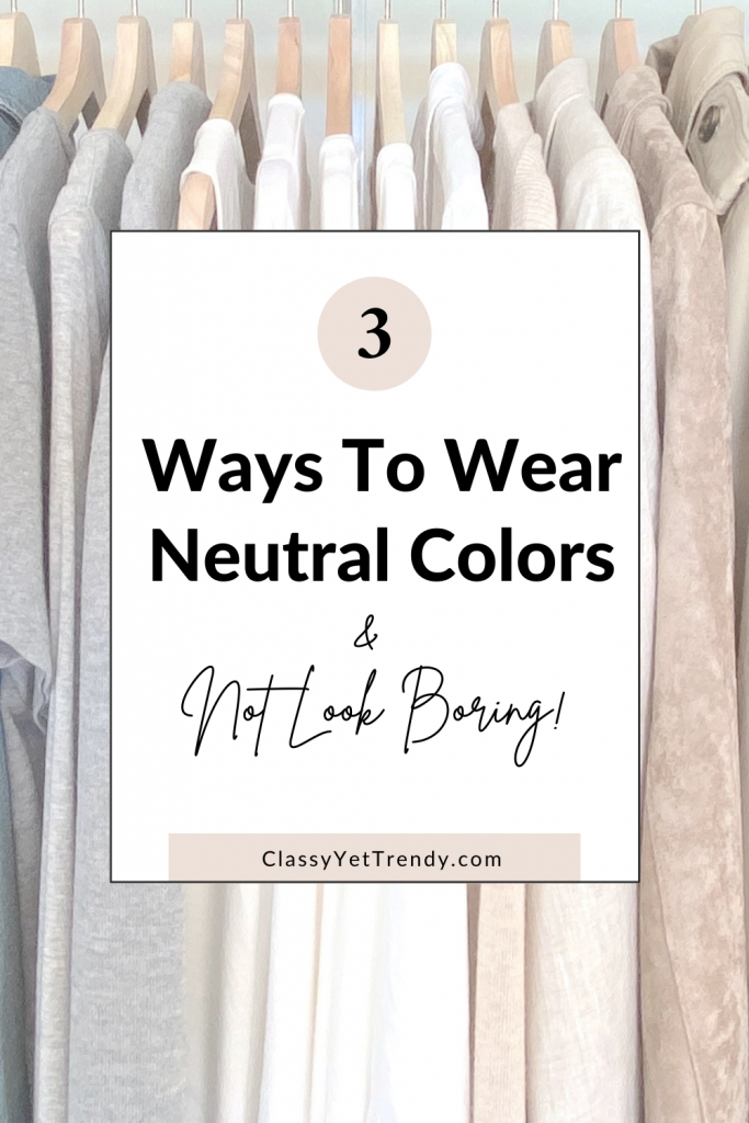 3 WAYS TO WEAR NEUTRAL COLORS pin