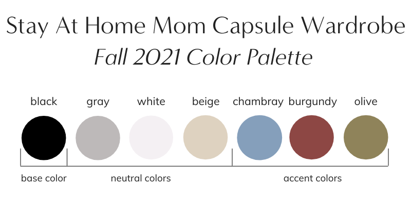 Stay At Home Mom Capsule Wardrobe Fall 2021 Color Palette