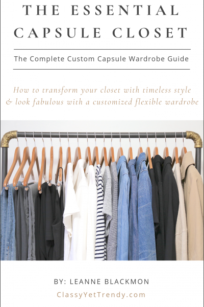 The Essential Capsule Closet: The Complete Guide To Create Your Own Capsule Wardrobe